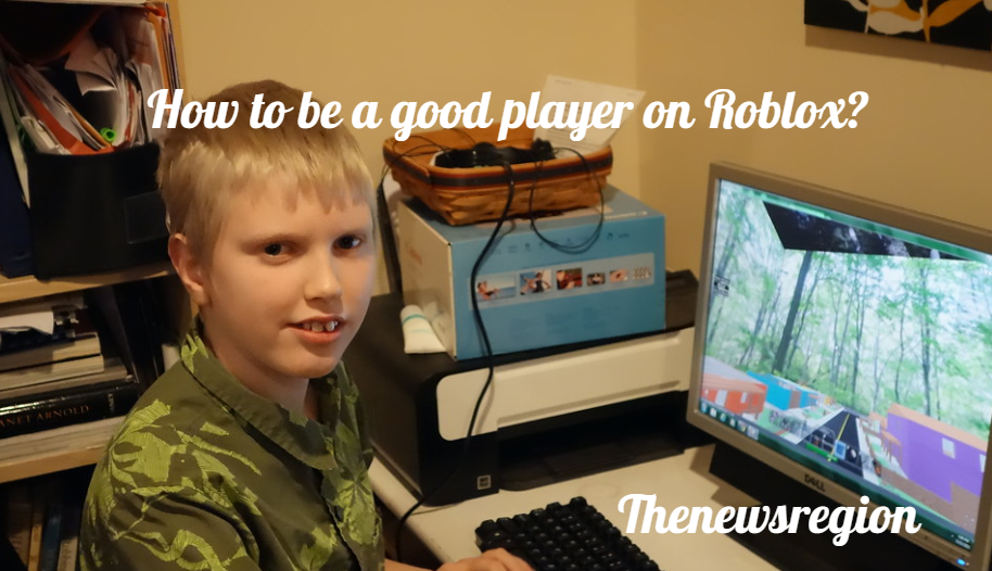 How to be a good player on Roblox? guide