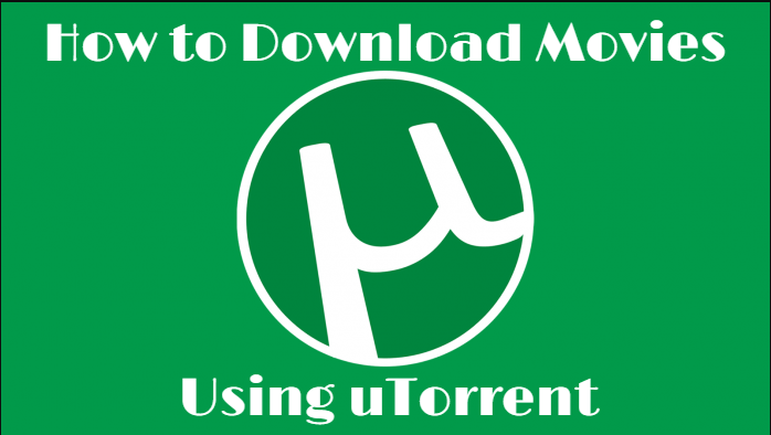 How to Download Movies Using uTorrent in 2019