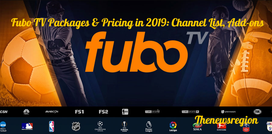 Fubo TV Packages & Pricing in 2019: Channel List, Add-ons