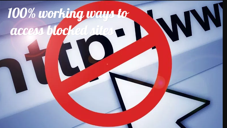 100% working ways to access blocked sites