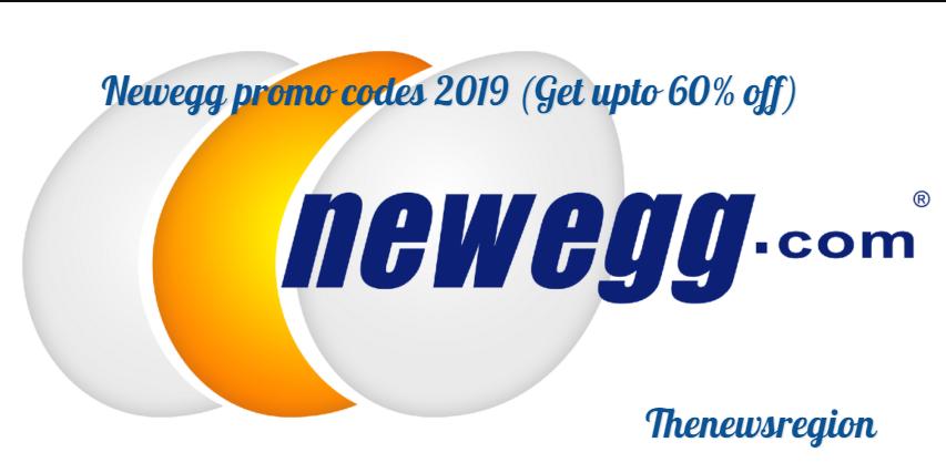 Newegg promo codes 2019 (Get upto 60% off) - The News Region