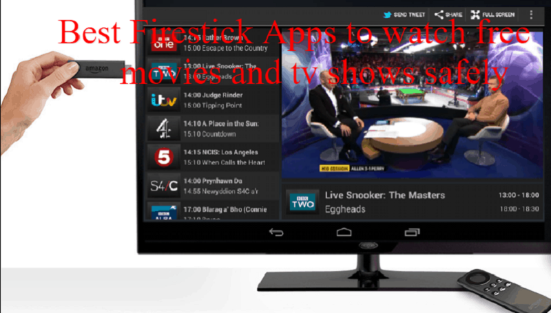 Best Firestick Apps to watch free movies and tv shows safely