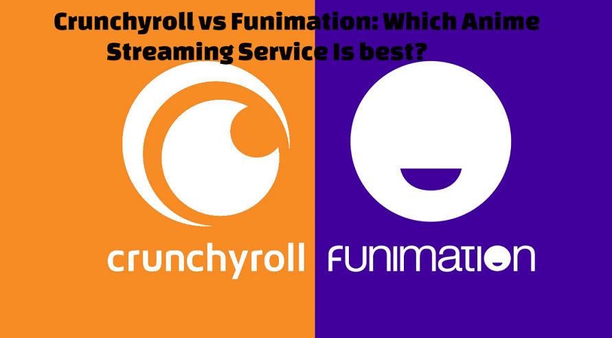 Crunchyroll vs Funimation: Which Anime Streaming Service Is best?