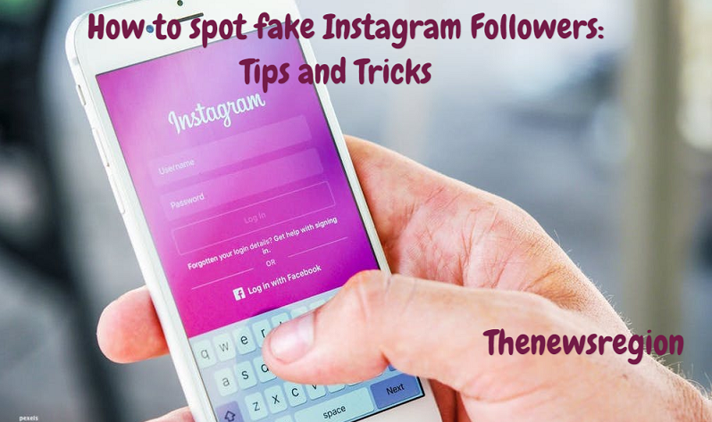 How to spot fake Instagram Followers: Tips and Tricks
