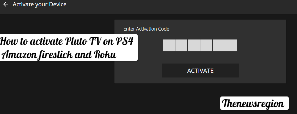 How to Activate Pluto TV on PS4, Roku and firestick