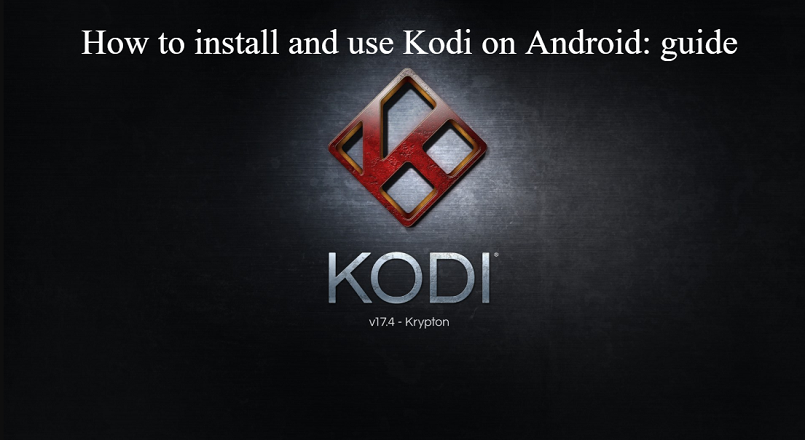 How to install and use Kodi on Android: guide