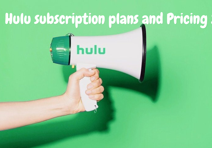 Hulu subscription plans and Pricing 2019