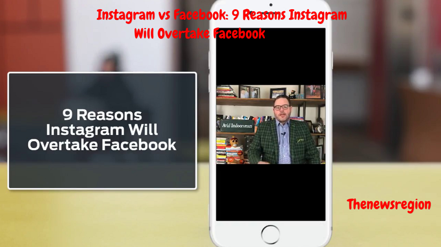 Instagram vs Facebook: 9 Reasons Instagram Will Overtake Facebook